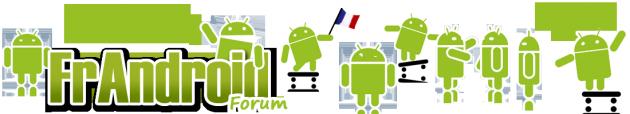 Frandroid Forum - Actualité de la plate-forme mobile Android - Aide / Discussion / Tutoriaux