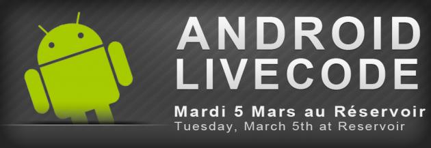 2e LiveCode Android le 5 mars au Réservoir