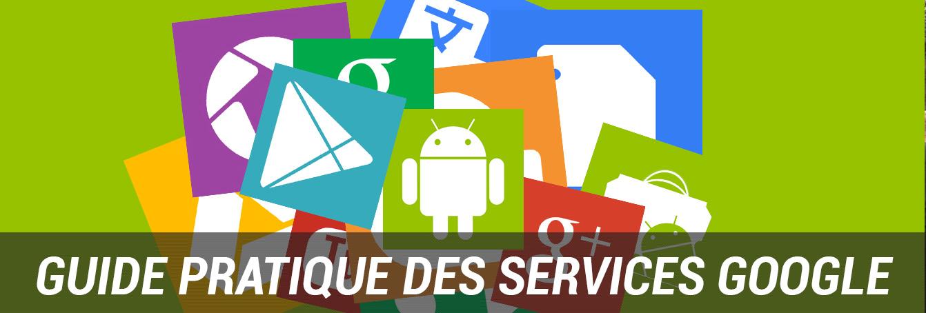 Services Google : il y en a pour tous les goûts
