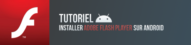 android tutoriel tutorial tuto adobe flash player