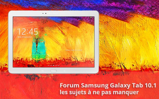 Forum Samsung Galaxy Note 10.1 2014 : les sujets a ne pas manquer...