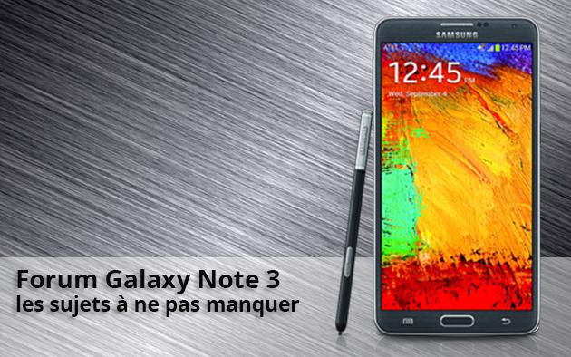 Forum du Galaxy Note 3 : tout savoir sur la phablette de Samsung