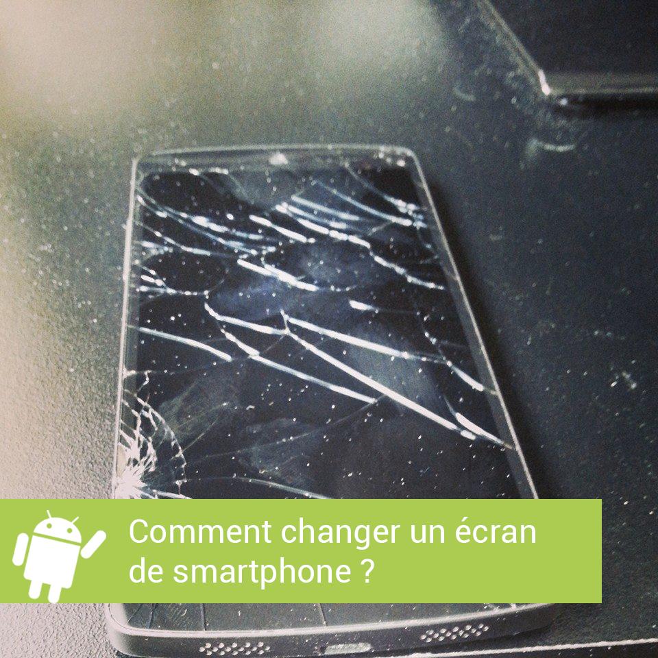 Tutoriel Comment Changer Un Ecran De Smartphone Soi Meme
