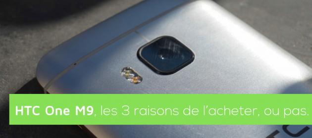 HTC One M9 raisons de l'acheter