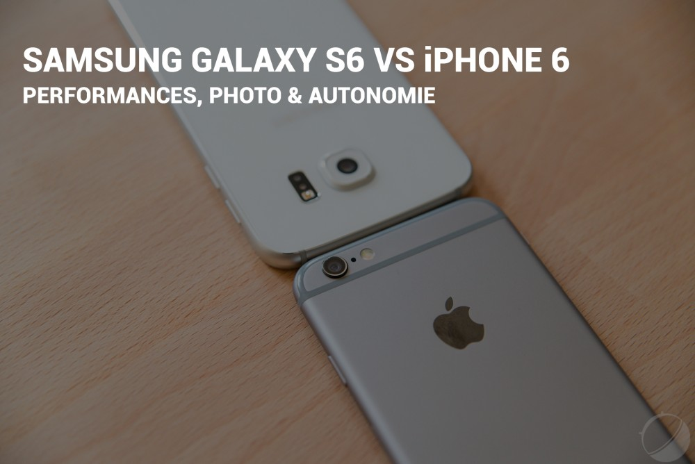 Comparatif Galaxy S6 vs iPhone 6