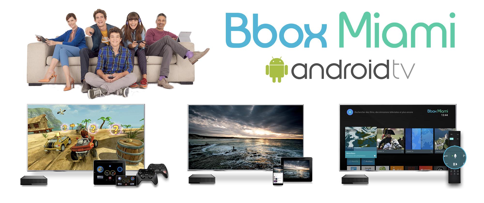 bouygues telecom lance la b ta d 39 android tv pour sa bbox miami frandroid. Black Bedroom Furniture Sets. Home Design Ideas