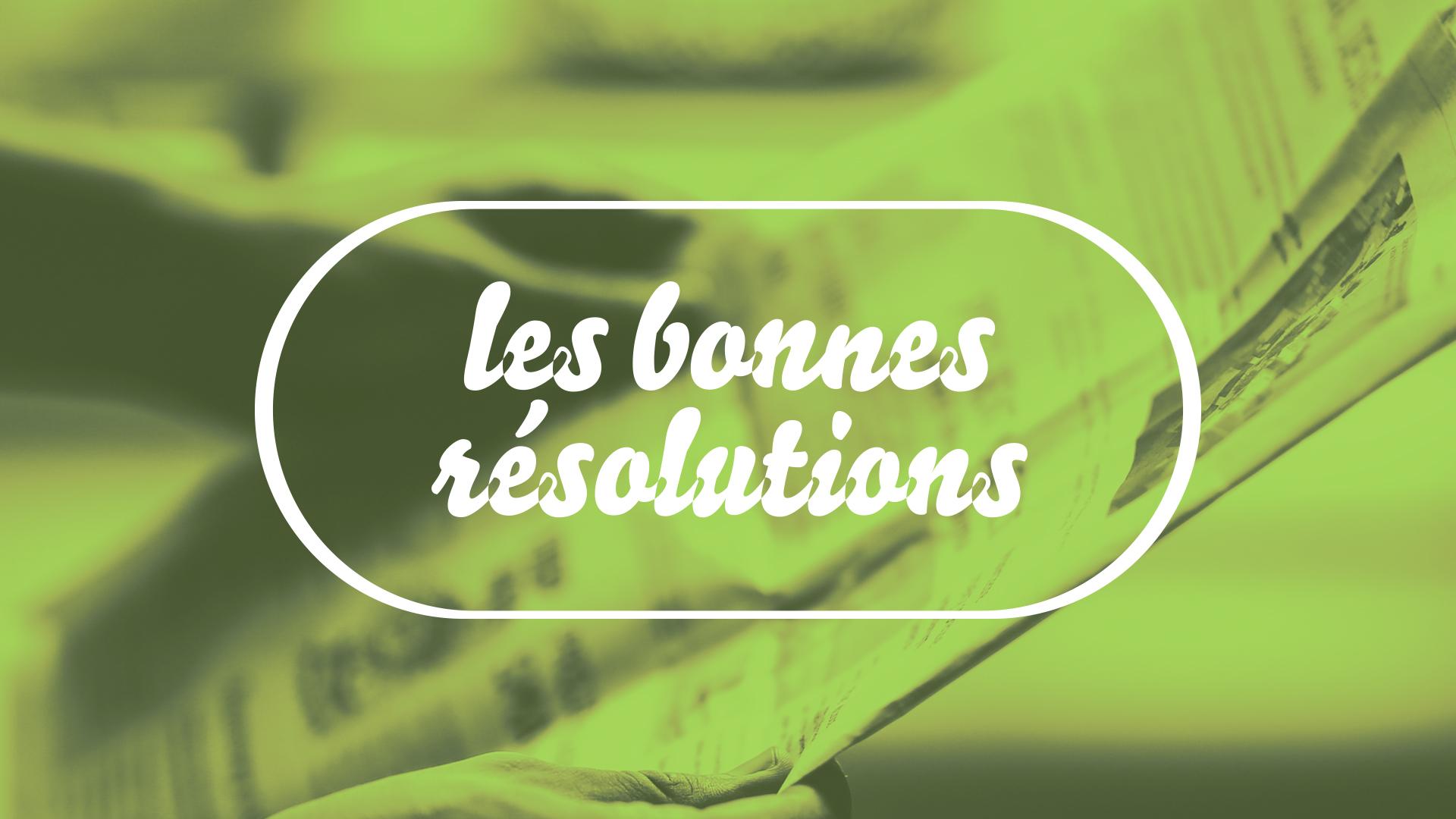 bonne resolutions_actu