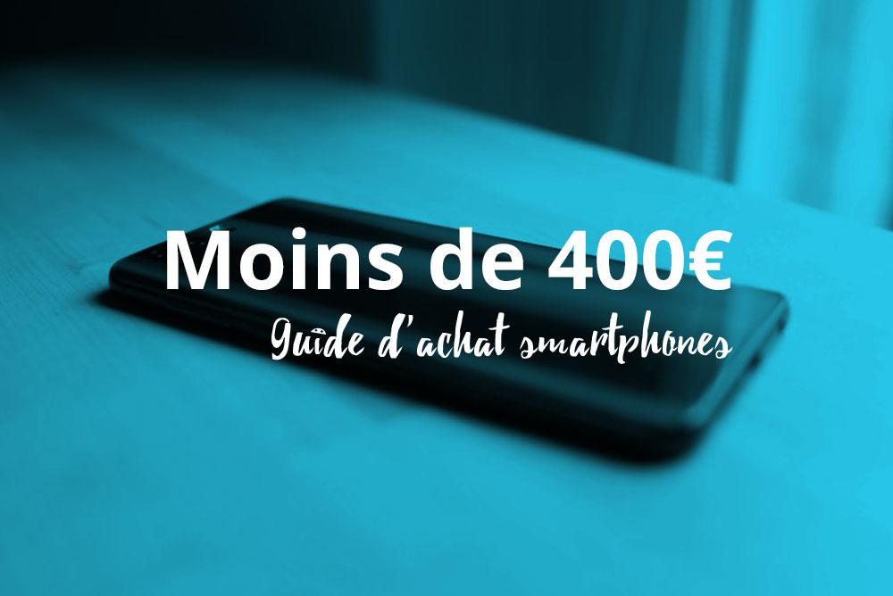 les meilleurs smartphones android moins de 400 euros en 2018. Black Bedroom Furniture Sets. Home Design Ideas