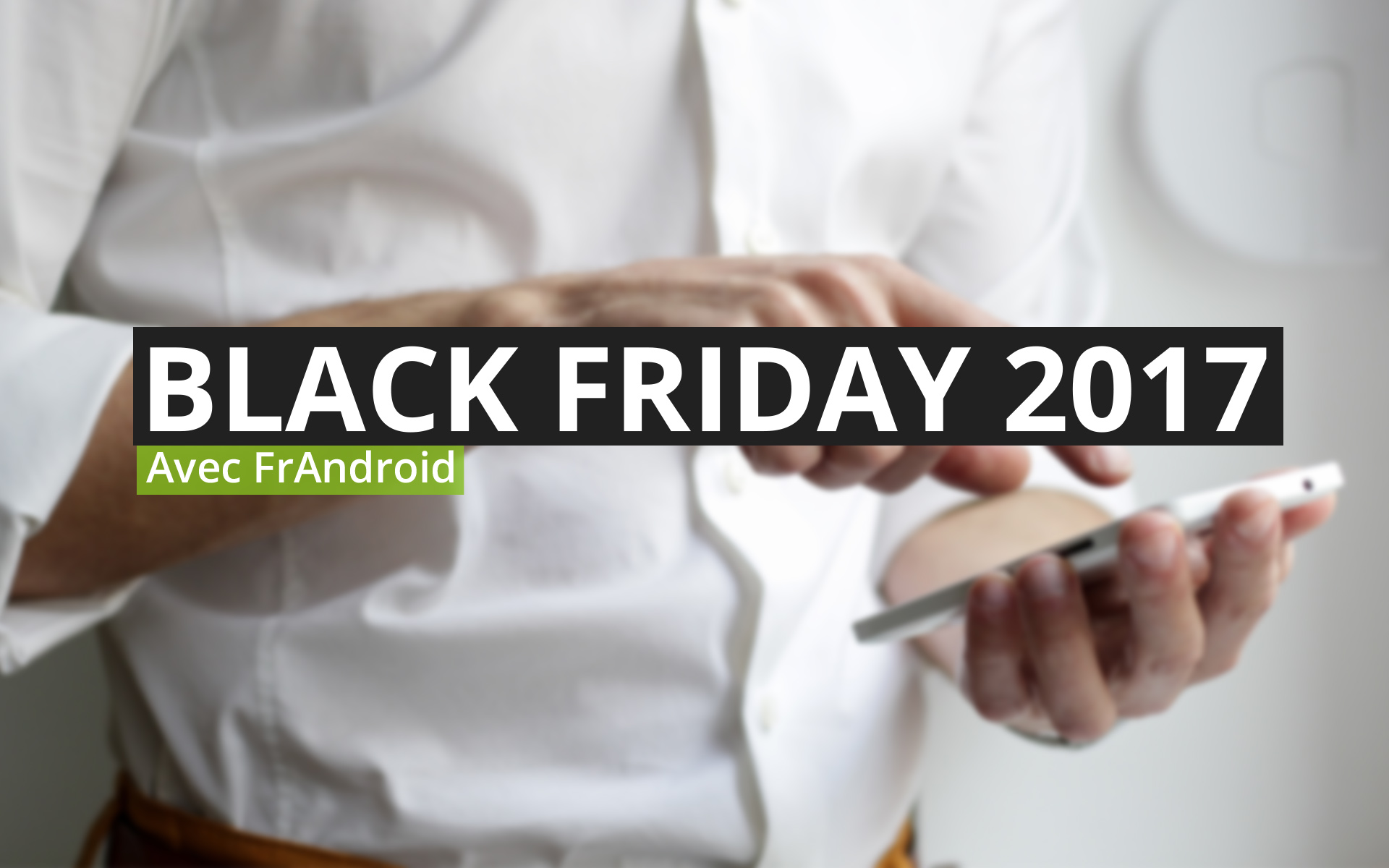 tude frandroid le smartphone la star du black friday. Black Bedroom Furniture Sets. Home Design Ideas