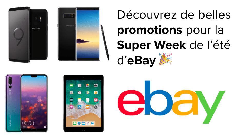 Si l envie vous prend de changer de smartphone, sachez qu eBay propose de  nombreuses offres durant la Super Week de l été, qui a lieu du 24 au 29  juillet. dc8ddd1769d1