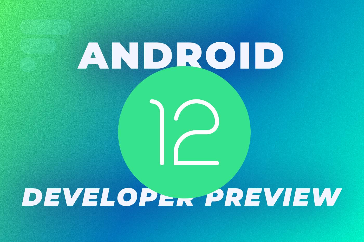 Android 12 Developer Preview est disponible : quelles nouveautés ? comment l'installer ? - Frandroid