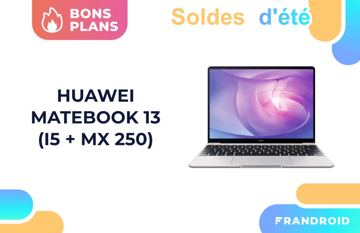 Vente à perte pour le Huawei MateBook 13 (i5 + MX 250) pendant les soldes