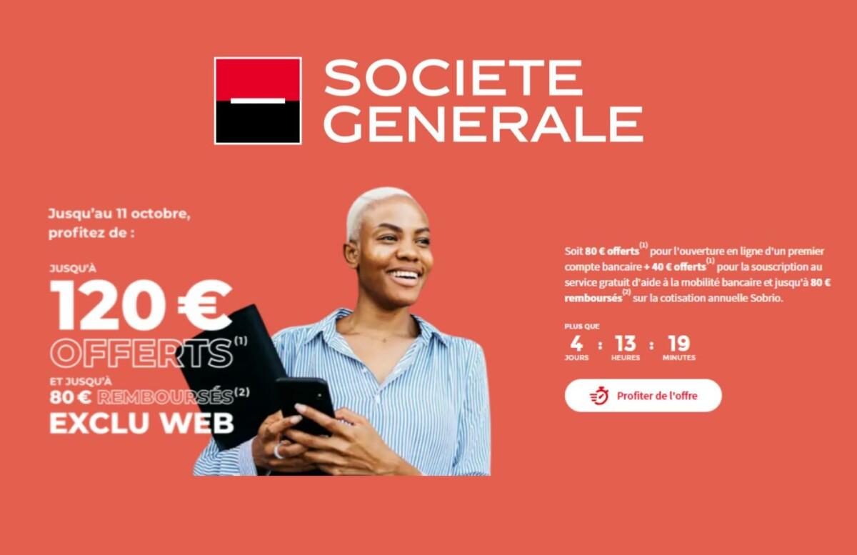 Il est possible d'obtenir jusqu'à 200 € en ouvrant un compte chez la Société Générale